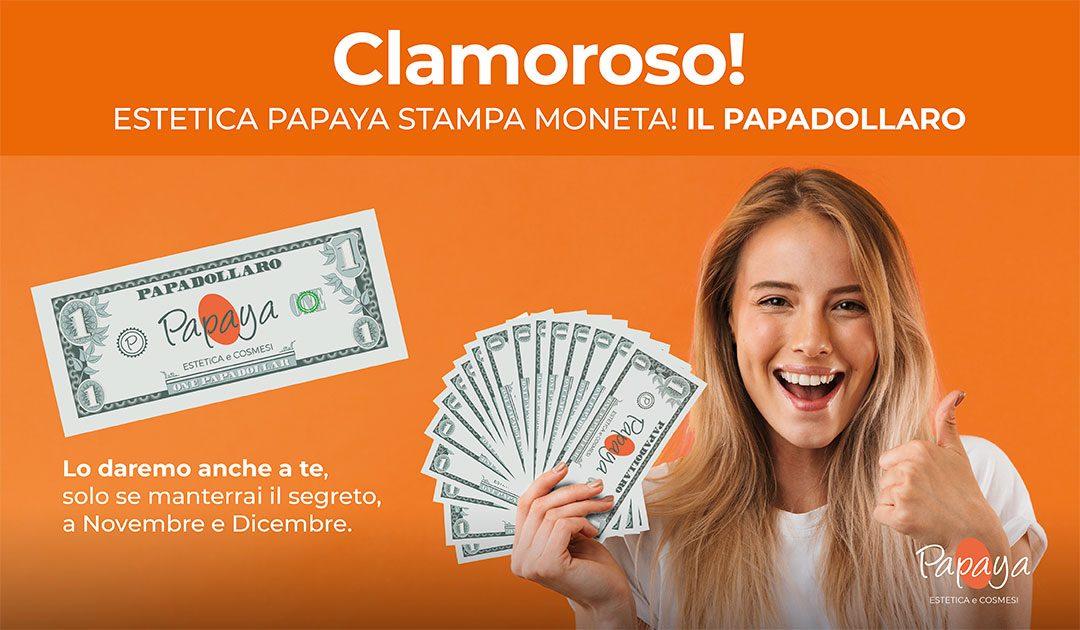 Estetica Papaya stampa moneta: il Papadollaro!